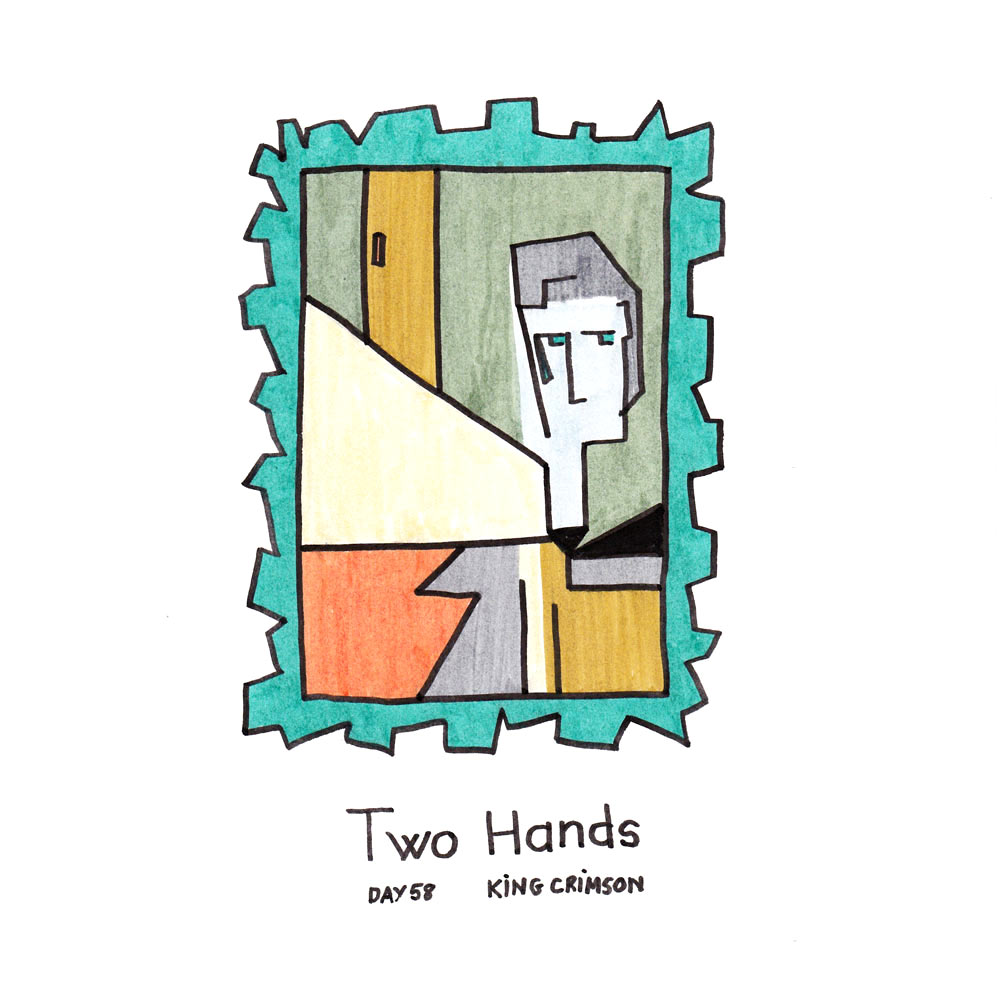 Day 58: Two Hands, King Crimson