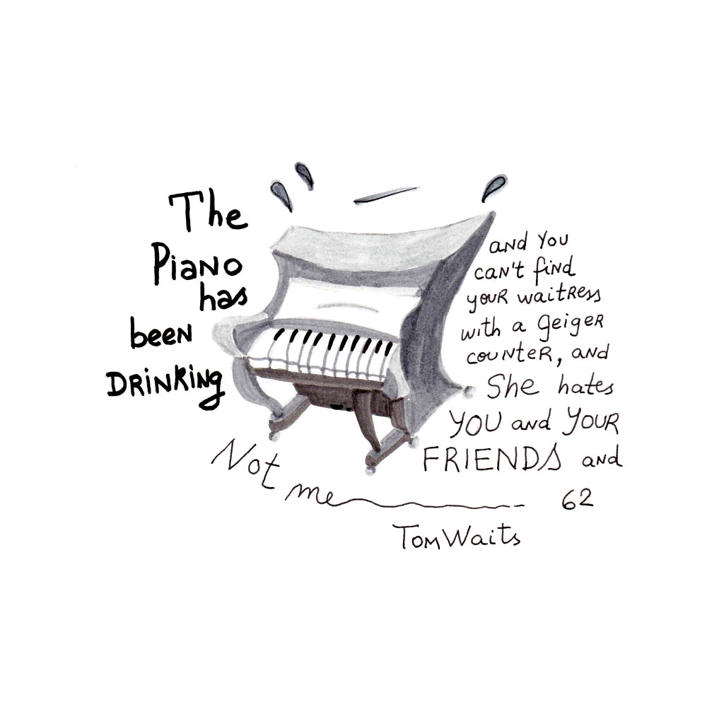 Day 62: The Piano Has Been Drinking, Tom Waits