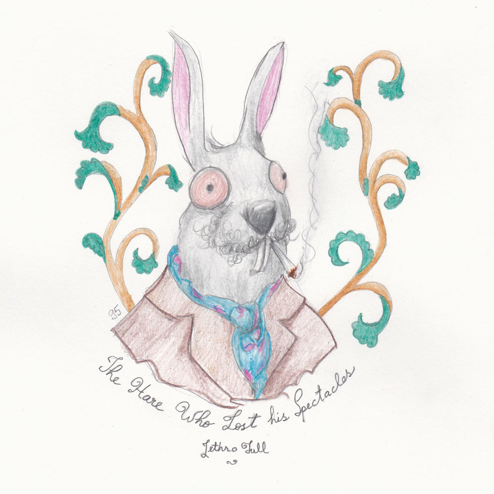 Day 95: The Hare Who Lost His Spectacles, Jethro Tull